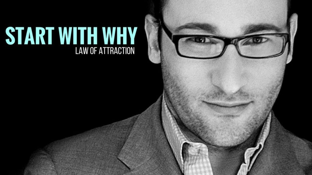 Simon Sinek | Leadership: Start With Why | Law of Attraction