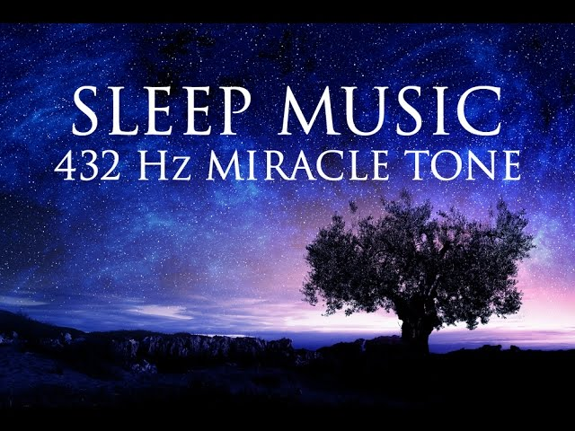 The Best  SLEEP Music | 432hz – Healing Frequency | Deeply Relaxing | Raise Positive Vibrations