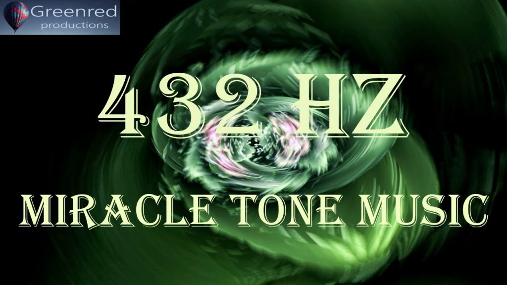 Miracle Tone 432 Hz – Energy Healing Frequency Music, Raise Positive Energy