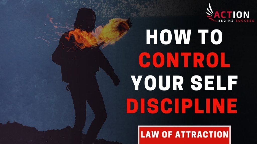 Law Of Attraction – How To Control Your Self Discipline (Law Of Attraction Motivation)