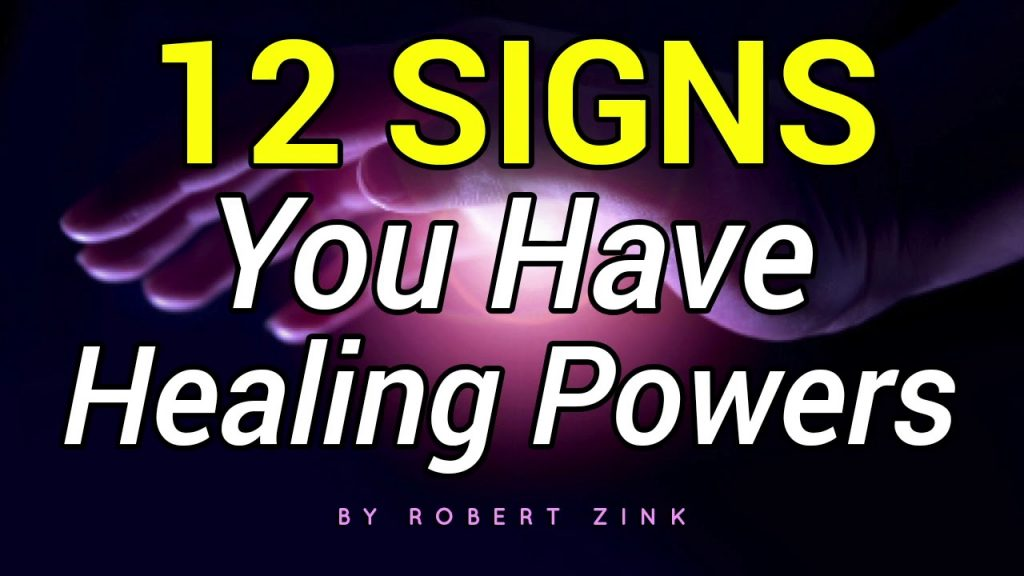 12 Signs You Have Healing Powers – BECOME A HEALER NOW!
