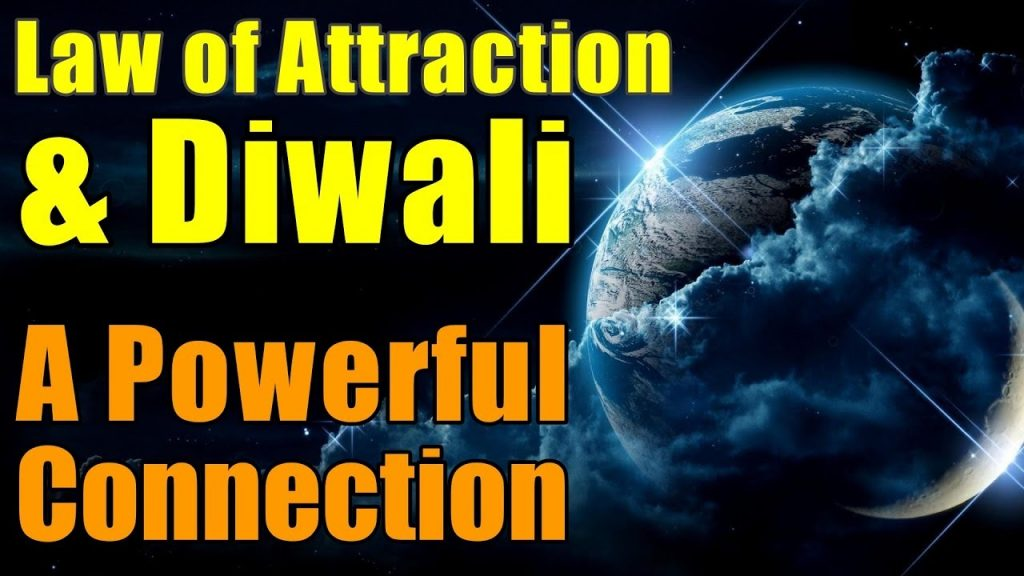 Diwali and Law of Attraction – A Powerful Ancient Connection