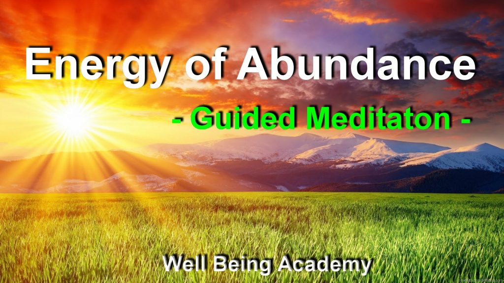 Energy of Abundance – Love, Light, Bliss, Health and Material Wealth – Guided Meditation