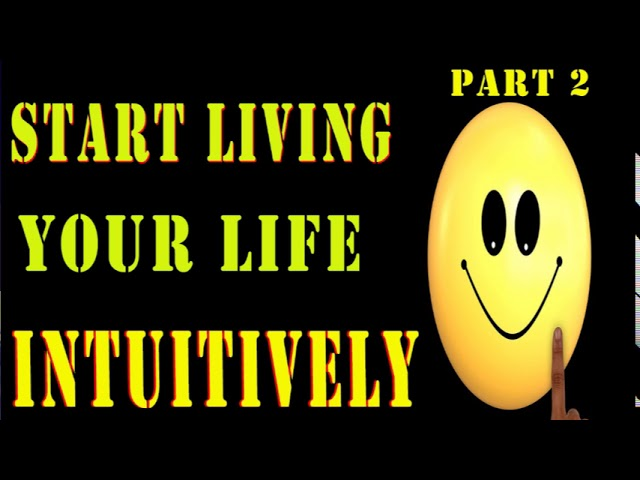 PART 2, Abraham Hicks, 2017, Living life INTUITIVELY, Law Of Attraction, No ads During Video