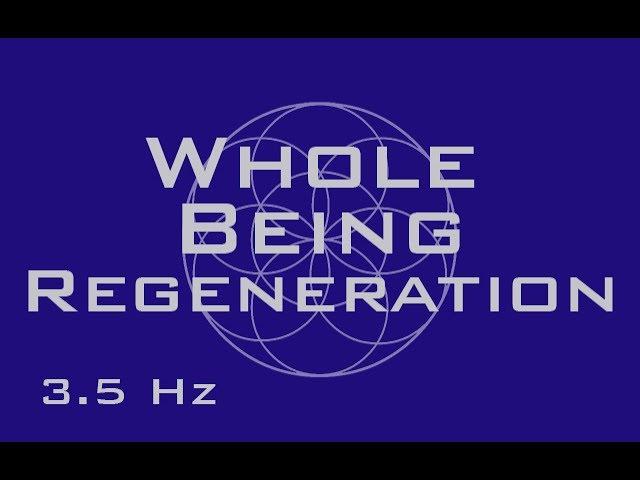 Whole Being Regeneration – Full Body Healing – 3.5 Hz & 7.83 Hz Binaural Beats