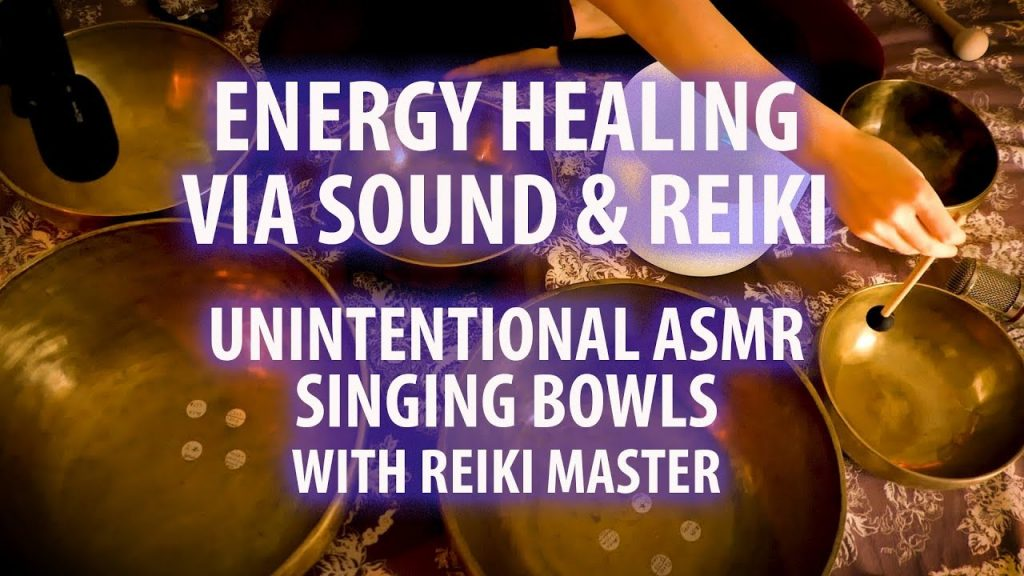 Deeply Relaxing Energy Healing with Singing Bowls and Reiki. Unintentional ASMR.