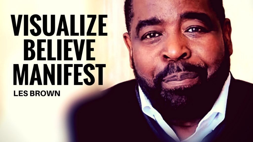 Les Brown: Visualize, Believe, Manifest (Law Of Attraction)