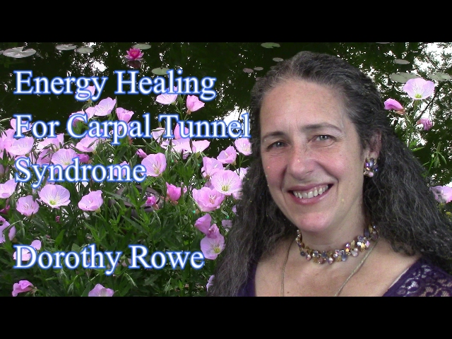 Energy Healing for Carpal Tunnel Syndrome by Dorothy Rowe