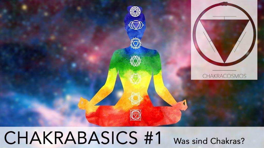 Was sind Chakras? Alle Chakren erklärt – Chakrabasics 1 – Deutsch –  ChakraCosmos