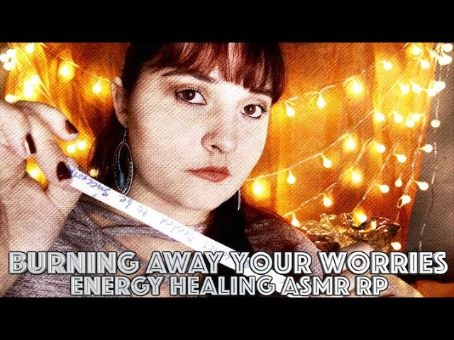 Burning Away Your Worries 🔥 Energy Healing ASMR RP