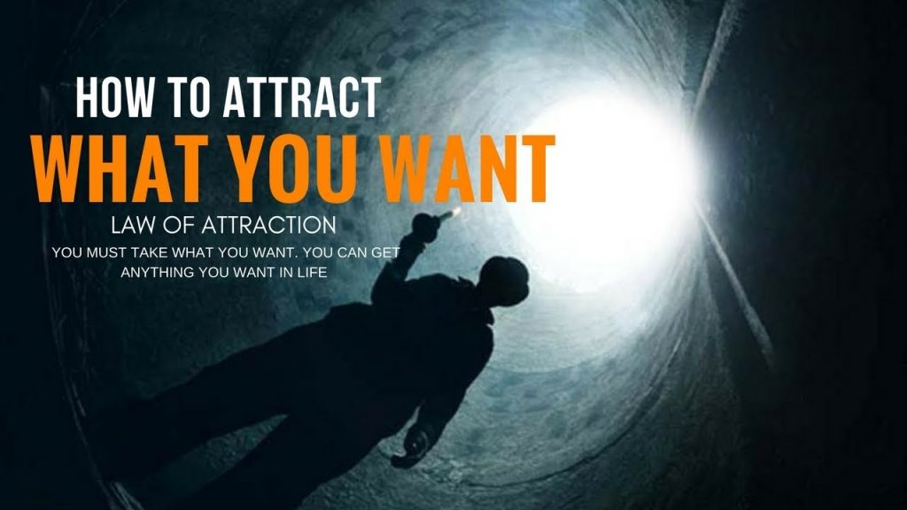 How to Attract What You Want in Life – Law Of Attraction