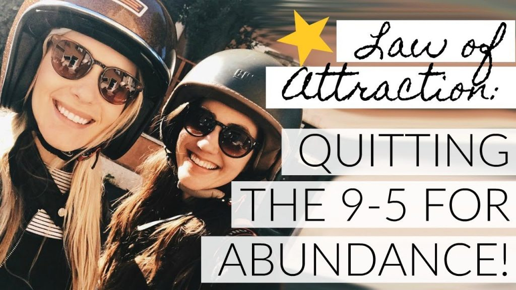 LAW OF ATTRACTION: QUITTING 9-5 & FEELING ABUNDANT!
