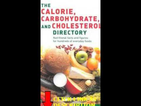 Get The Calorie Carbohydrate Cholesterol Directory: Nutritional Facts and Figures for Hund