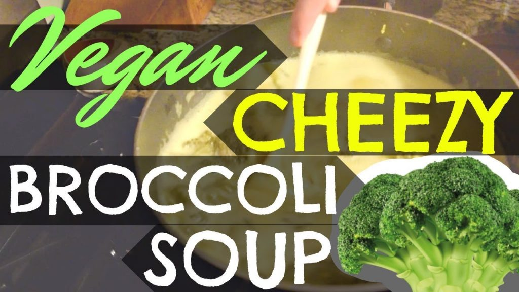 "Vegan ""Cheesy"" Broccoli Soup"
