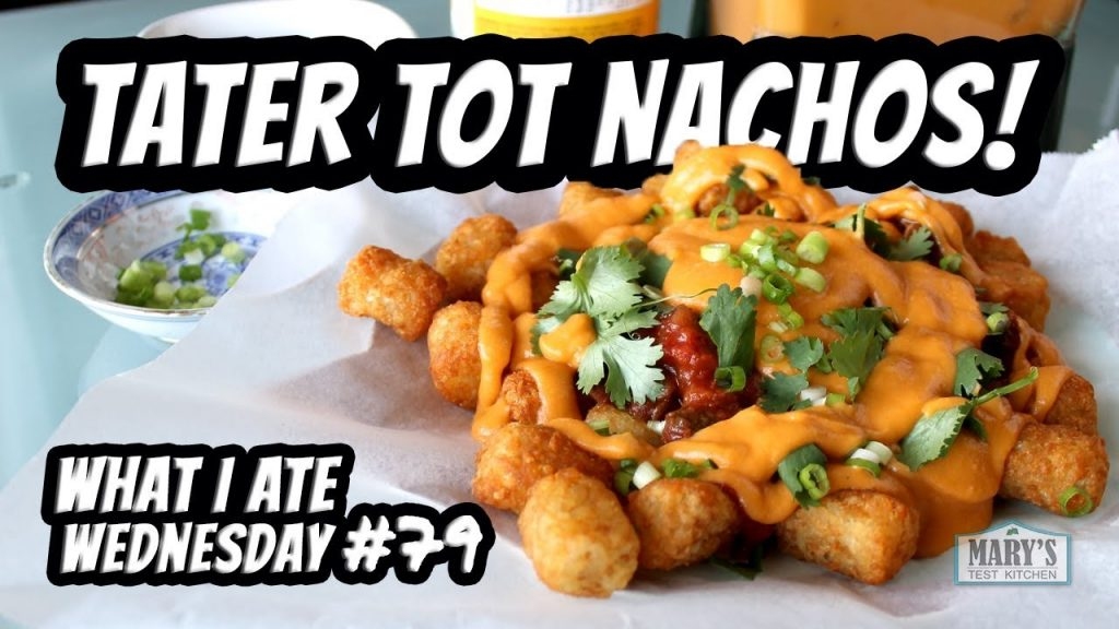 TATER TOT NACHOS! // WHAT I ATE VEGAN #79 + MY NEW AIR FRYER   Mary's Test Kitchen