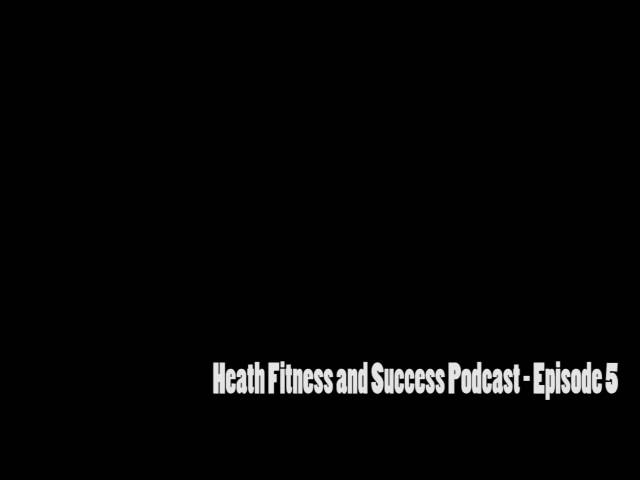 Health, Fitness and Success Podcast – Episode 5 – Only God can judge my squats