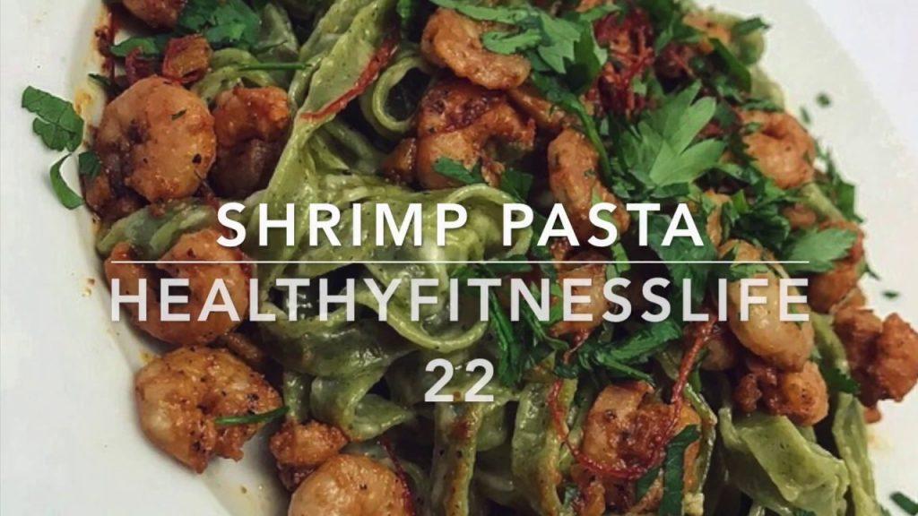 Healthyfitnesslife22:Shrimp cream pasta