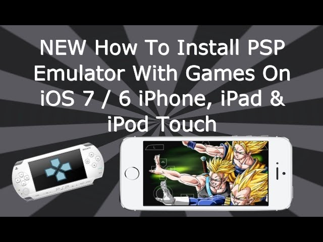 How To Install PSP With Games On iOS 7 / 6 iPhone, iPad & iPod Touch – PPSSPP