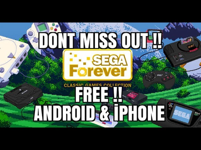 SEGA FOREVER ! OFFICIAL Sega games on Android and iPhone Devices – WOW !! (2017)
