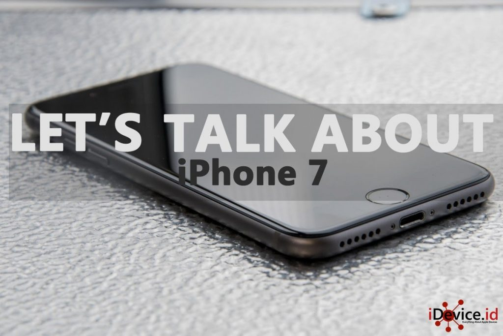 Menjelang Apple Event : Let's Talk About iPhone 7 ( INDONESIA ) – idevice.id