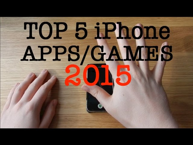 Top 5 MUST HAVE iPhone Apps/Games – 2015