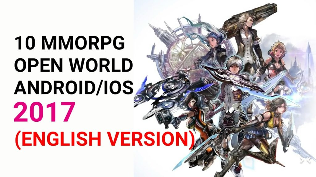 TOP 10 MMORPG OPEN WORLD ANDROID/IOS 2017 ENGLISH VERSION