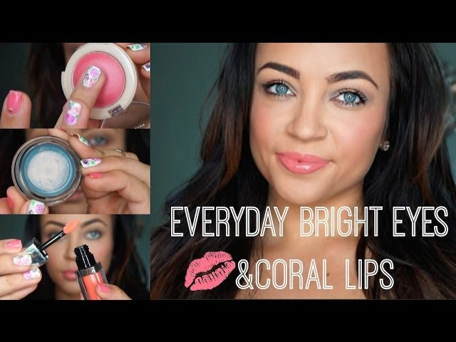 Everyday Bright Eyes + Coral Lips Makeup Tutorial