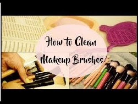 How To Clean Makeup Brushes & Makeup Accessories Tutorial