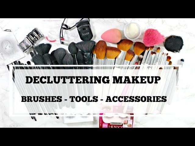 Makeup Declutter | Brushes, Tools and Accessories