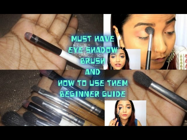Top Must Have Affordable Eye Makeup Brushes in India| How to Use Eyeshadow Brush| Beginners