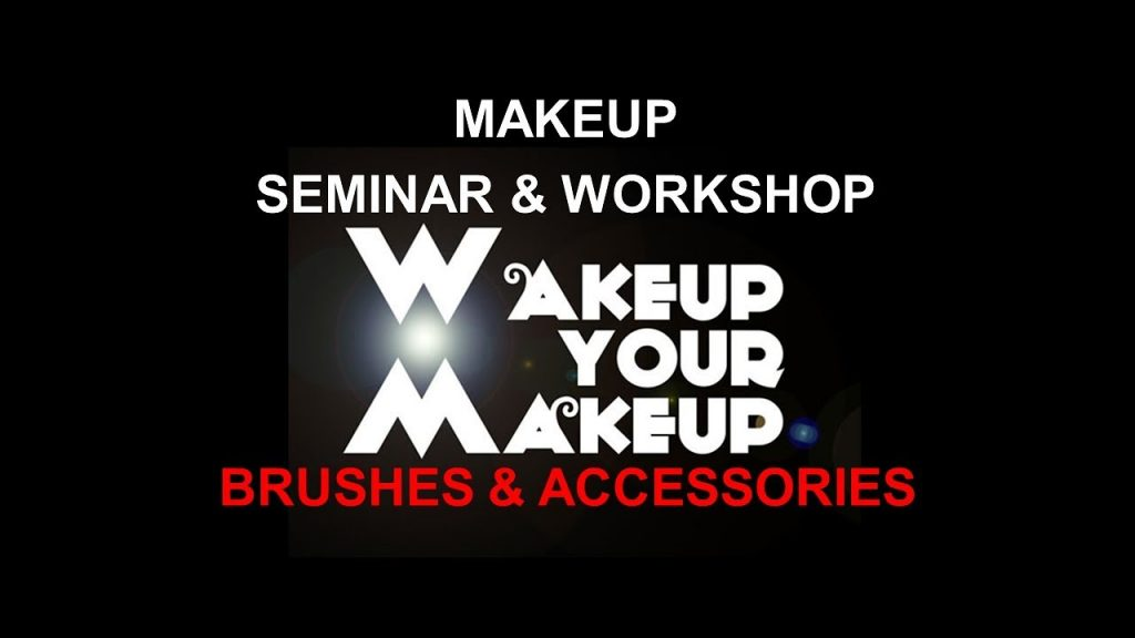 WAKEUP YOUR MAKEUP  | Seminar & Workshop | BRUSH & ACCESSORIES