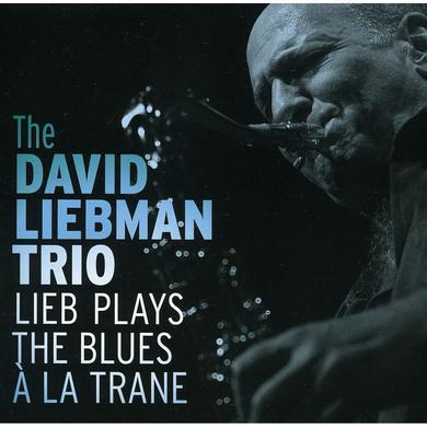 David Liebman LIEB PLAYS THE BLUES A LA TRANE CD