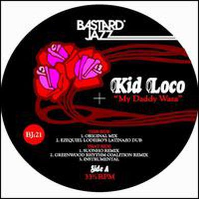 Kid Loco MY DADDY WAZA Vinyl Record