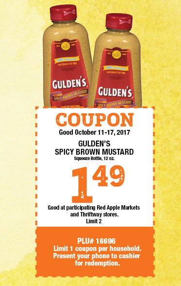 COUPON Good October 11 through October 18, 2017 - Gulden's Mustard, Squeeze Bottle, 12 oz, $1.49, limit 2, PLU# 16697 - Limit 1 coupon per household - Present your phone to cashier for redemption