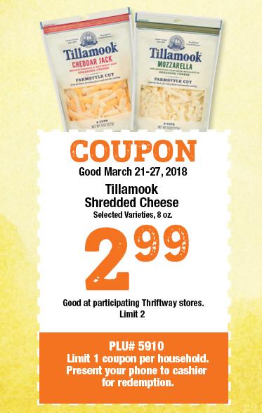 COUPON Good March 21-27, 2018, Tillamook Shredded Cheese, 8 oz, 2.99, limit 2, PLU #5911