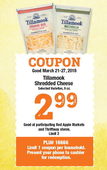 COUPON Good March 21-27, 2018, Tillamook Shredded Cheese, 8 oz, 2.99, limit 2, PLU #16667