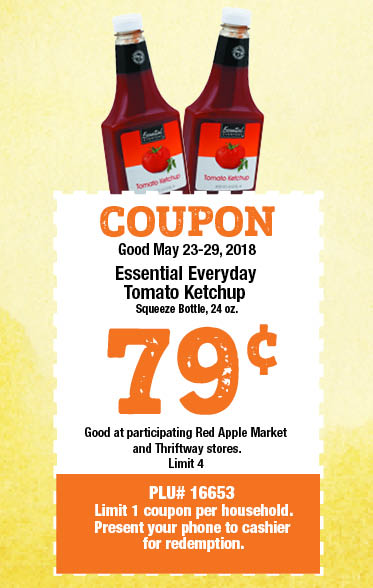 COUPON Good May 23-29, 2018, Essential Everyday Tomato Ketchup, 24oz,  $.79, limit 2, PLU #16653