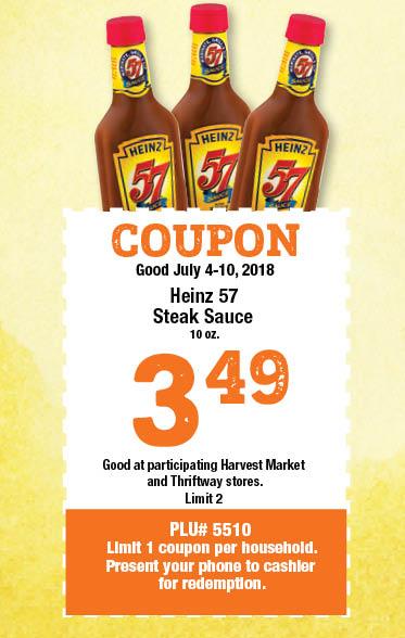 COUPON Good July 4-10, 2018, Heinz 57 Steak Sauce, 10oz,  $3.49, limit 2, PLU #5511