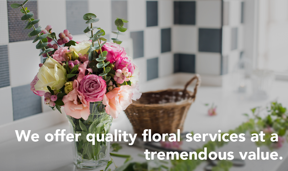 We offer quality floral services at a tremendous value.