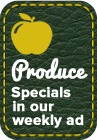 Produce Specials in our weekly ad