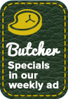 Butcher Specials in our weekly ad