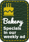 Bakery Specials in our weekly ad