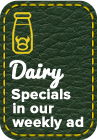 Dairy Specials in our weekly ad