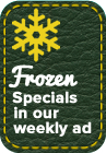 Frozen Specials in our weekly ad