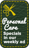 Personal Care Specials in our weekly ad