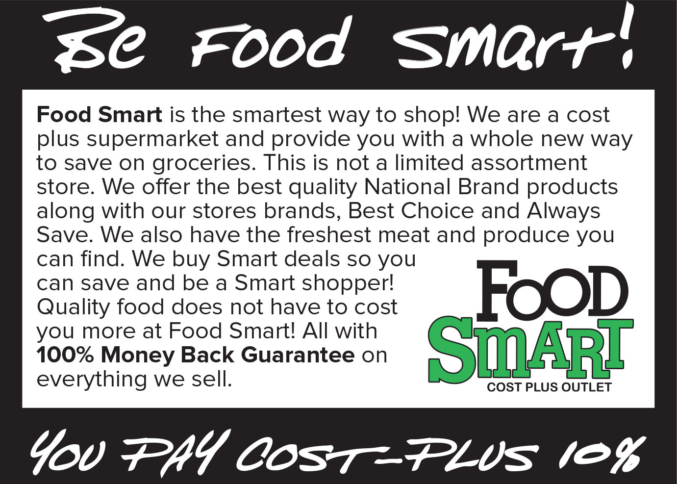 Be Food Smart. You pay cost plus 10%.