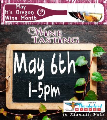 Klamath Wine Tasting May 6th 1-5 pm