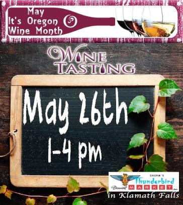 Klamath Wine Tasting May 26th from 1-4 pm