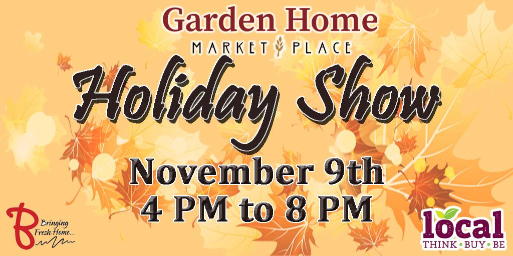 Garden Home Holiday Show