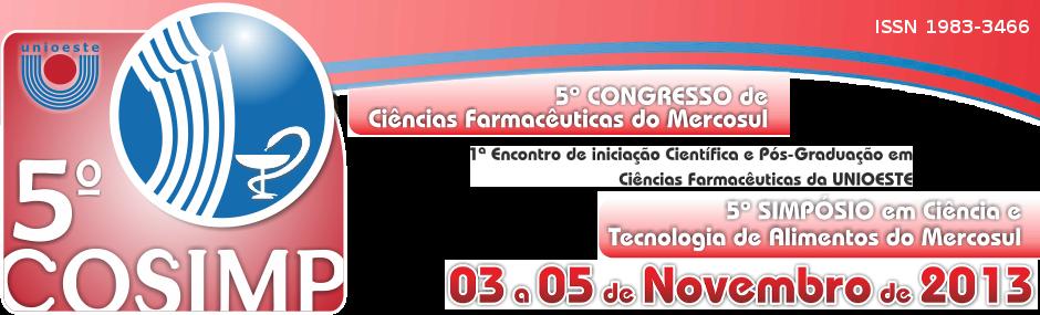 5º Congresso de Ciências Farmacêuticas do Mercosul e 5º Simpósio em Ciência e Tecnologia de Alimentos do Mercosul